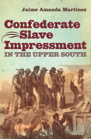 Confederate Slave Impressment in the Upper South