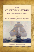 USS Constellation on the Dismal Coast: Willie Leonard's Journal, 1859-1861