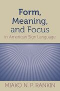 Form, Meaning, and Focus in American Sign Language Cover
