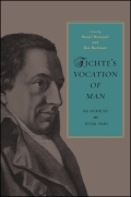 Fichte's Vocation of Man: New Interpretive and Critical Essays