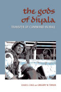 Gods of Diyala: Transfer of Command in Iraq