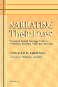 Narrating Their Lives: Examining English Language Teachers' Professional Identities within the Classroom
