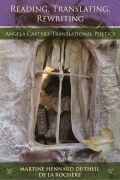 Reading, Translating, Rewriting: Angela Carter's Translational Poetics