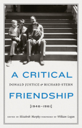 A Critical Friendship: Donald Justice and Richard Stern, 1946-1961