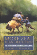 More Zeal Than Discretion: The Westward Adventures of Walter P. Lane