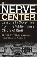 Nerve Center: Lessons in Governing from the White House Chiefs of Staff