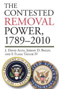 The Contested Removal Power, 1789 – 2010