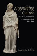 Negotiating Culture: Heritage, Ownership, and Intellectual Property