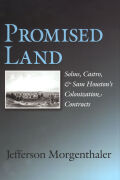 Promised Land: Solms, Castro, and Sam Houston's Colonization Contracts