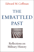 The Embattled Past: Reflections on Military History