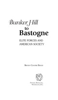 Bunker Hill To Bastogne: Elite Forces and American Society