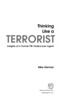 Thinking Like a Terrorist: Insights of a Former FBI Undercover Agent