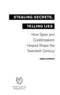 Stealing Secrets, Telling Lies