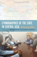 Ethnographies of the State in Central Asia Cover