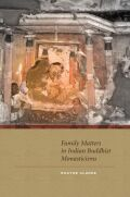 Family Matters in Indian Buddhist Monasticisms Cover