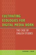 Cultivating Ecologies for Digital Media Work Cover