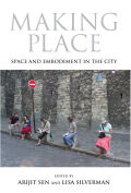 Making Place: Space and Embodiment in the City