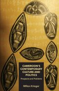 Cameroon's Contemporary Culture and Politics: Prospects and Problems cover