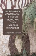 Environmental Conservation through Ubuntu and Other Emerging Perspectives