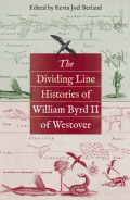 The Dividing Line Histories of William Byrd II of Westover Cover