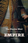 The Elusive West and the Contest for Empire, 1713-1763 cover