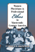 Women Physicians and Professional Ethos in Nineteenth-Century America cover