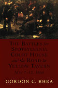The Battles for Spotsylvania Court House and the Road to Yellow Tavern, May 7--12, 1864 Cover