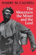 The Mountain, the Miner, and the Lord and Other Tales from a Country Law Office