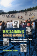 Reclaiming American Cities: The Struggle for People, Place, and Nature since 1900