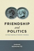 Friendship and Politics in Post-Revolutionary France Cover