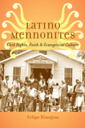 Latino Mennonites: Civil Rights, Faith, and Evangelical Culture