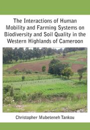 The Interactions of Human Mobility and Farming Systems on Biodiversity and Soil Quality in the Western Highlands of Cameroon