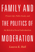 Family and the Politics of Moderation cover