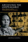 Archiving the Unspeakable: Silence, Memory, and the Photographic Record in Cambodia