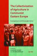 The Collectivization of Agriculture in Communist Eastern Europe Cover