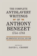 The Complete Antislavery Writings of Anthony Benezet, 1754-1783 Cover