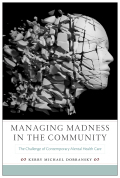 Managing Madness in the Community: The Challenge of Contemporary Mental Health Care