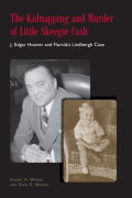 The Kidnapping and Murder of Little Skeegie Cash: J. Edgar Hoover and Florida's Lindbergh Case
