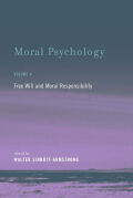 Moral Psychology: Free Will and Moral Responsibility
