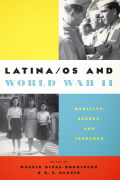 Latina/os and World War II: Mobility, Agency, and Ideology