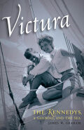 Victura: The Kennedys, a Sailboat, and the Sea