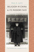 Religion in China and Its Modern Fate