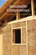 Sustainable Compromises: A Yurt, a Straw Bale House, and Ecological Living