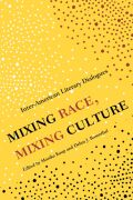 Mixing Race, Mixing Culture: Inter-American Literary Dialogues