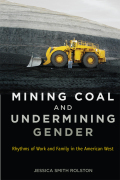 Mining Coal and Undermining Gender: Rhythms of Work and Family in the American West