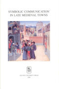 Symbolic Communication in Late Medieval Towns Cover