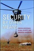 Security by Other Means: Foreign Assistance, Global Poverty, and American Leadership