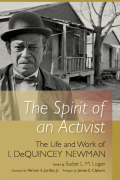 The Spirit of an Activist: The Life and Work of I. DeQuincey Newman