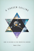 A Chosen Calling: Jews in Science in the Twentieth Century