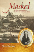 Masked: The Life of Anna Leonowens, Schoolmistress at the Court of Siam